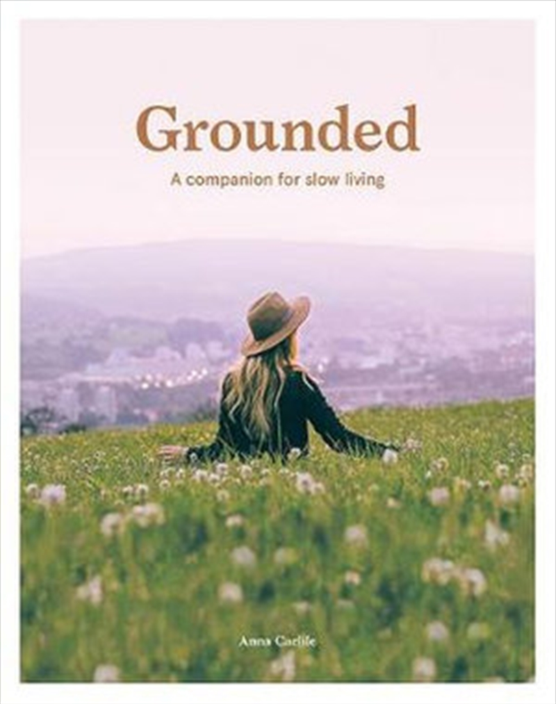 Grounded - A Companion for Slow Living | Spiral Bound