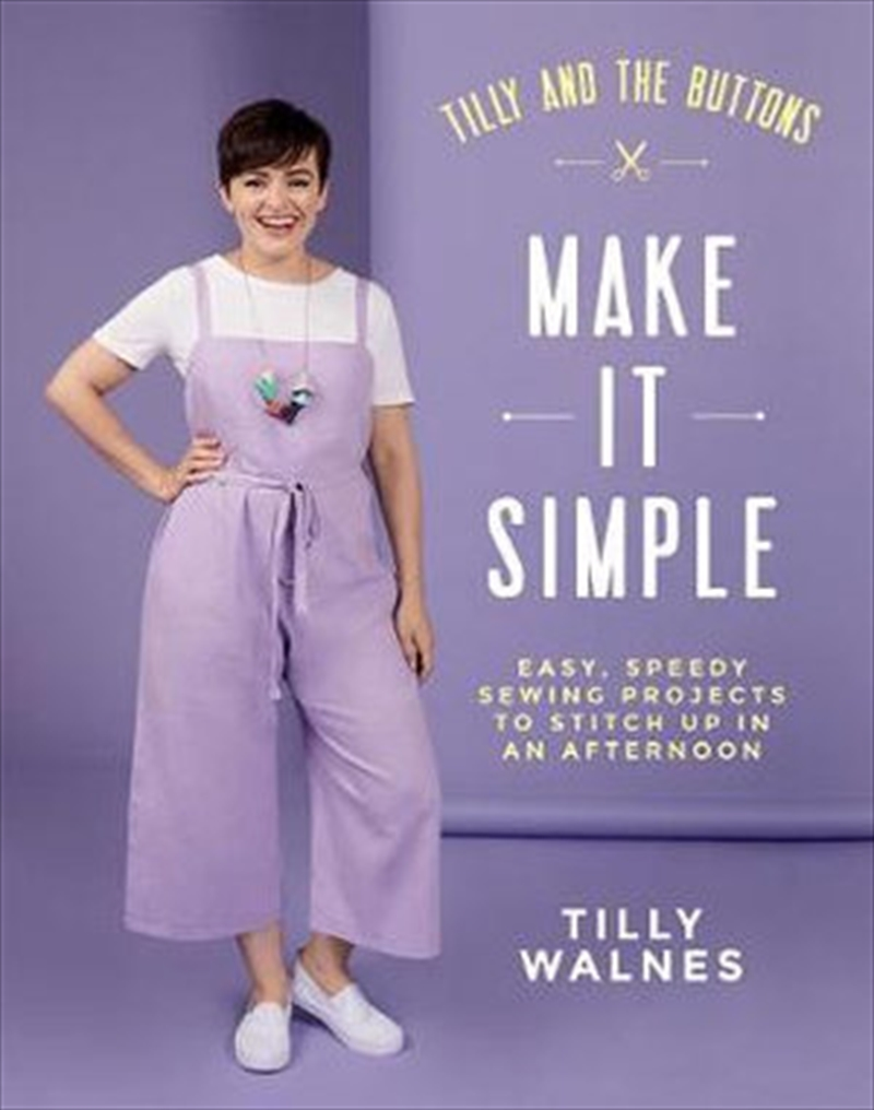 Tilly and the Buttons : Make It Simple | Spiral Bound