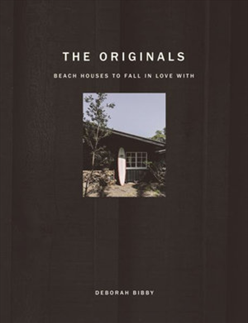 Originals - Beach Houses to Fall in Love With   Hardback Book