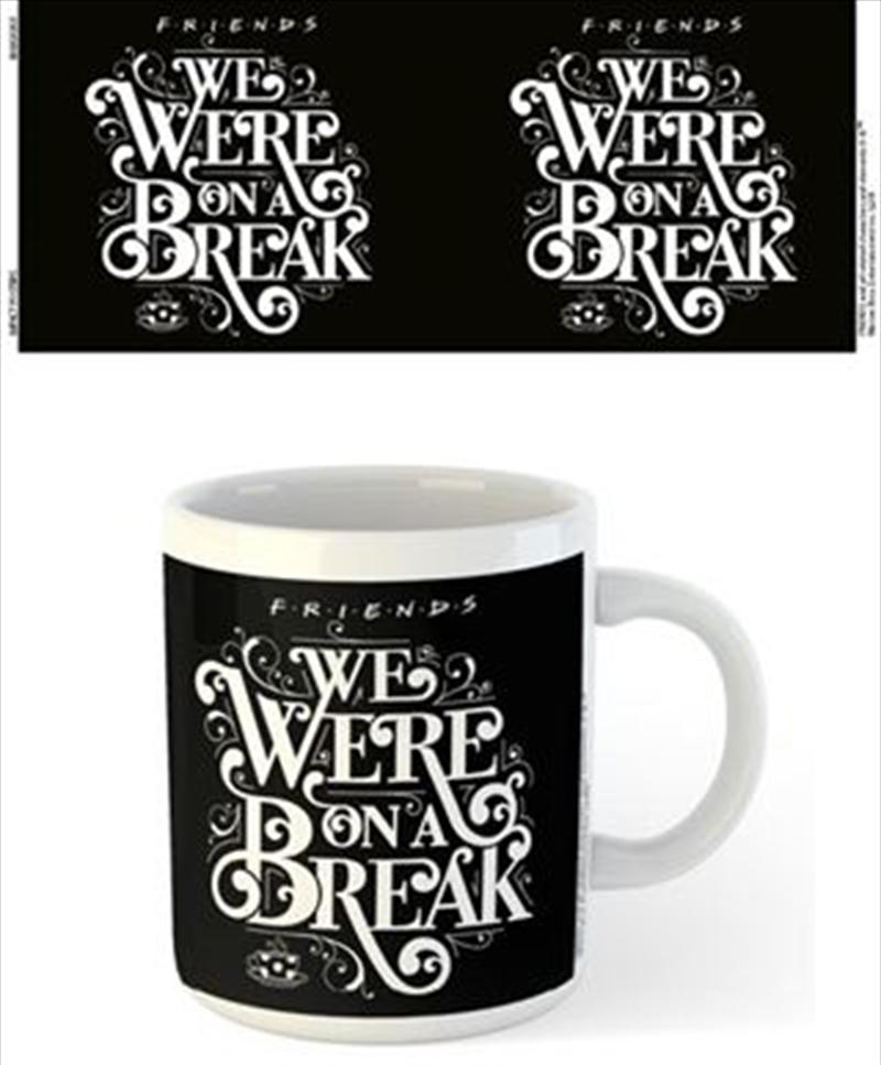 Friends - We Were On A Break   Merchandise