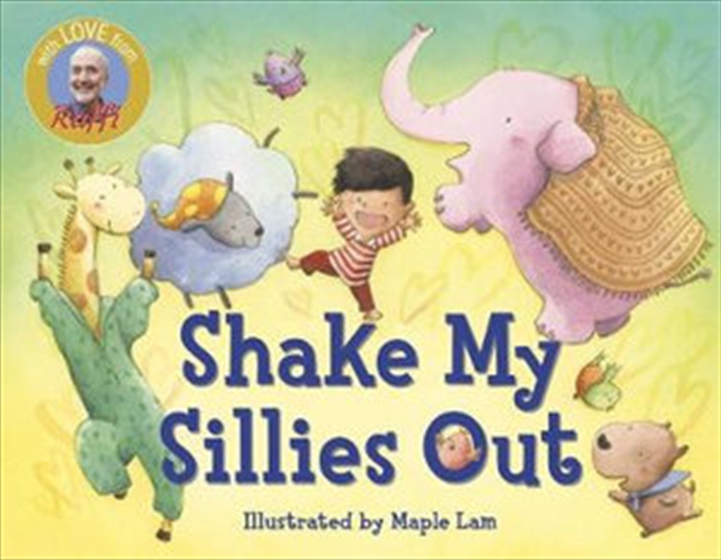 Shake My Sillies Out - Raffi Songs to Read   Board Book
