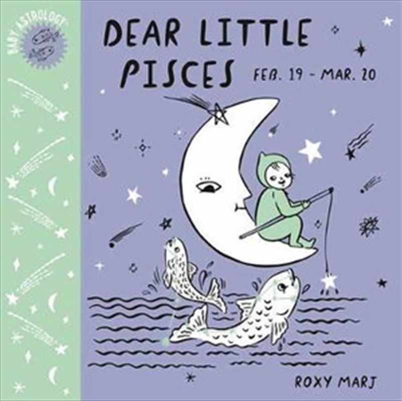 Baby Astrology: Dear Little Pisces   Board Book