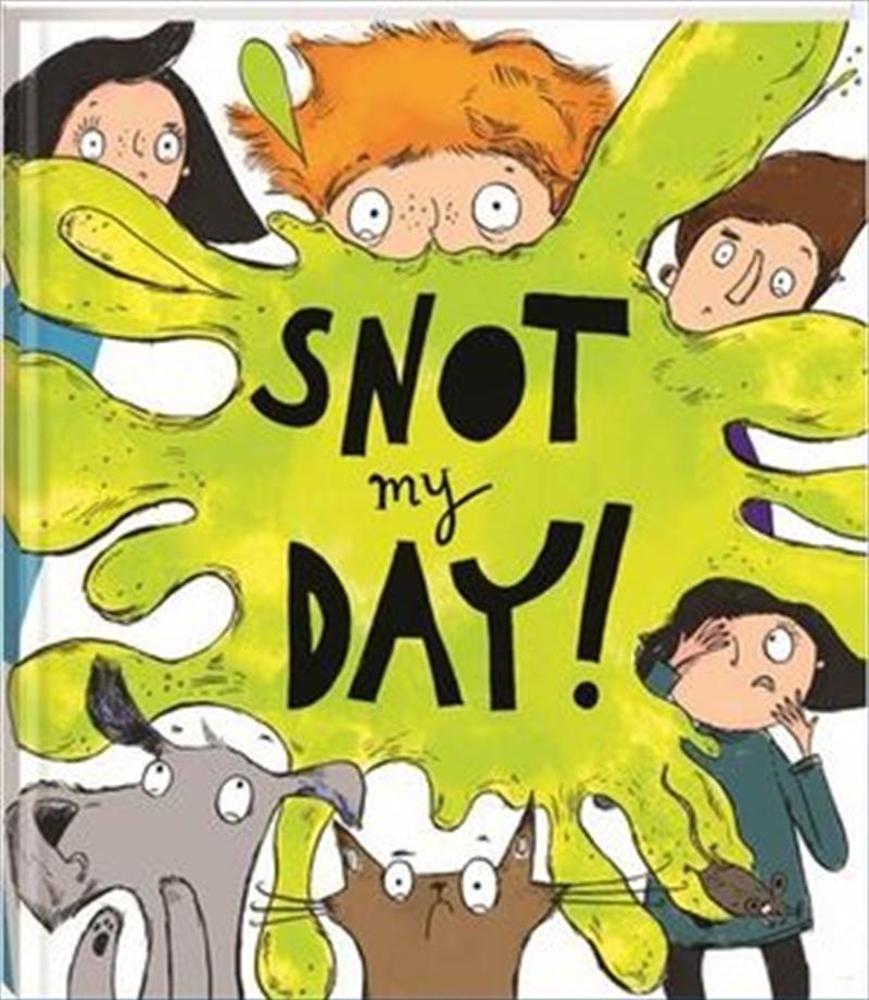 Snot My Day | Hardback Book