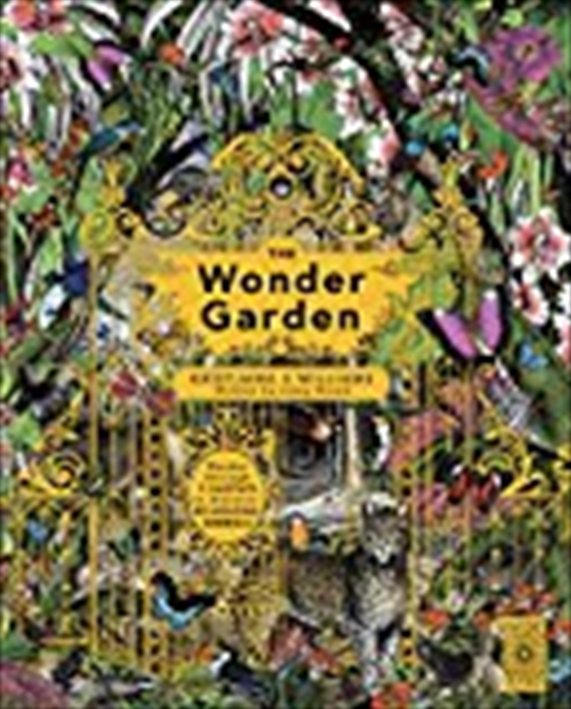 The Wonder Garden: Wander Through The World's Wildest Habitats And Discover More Than 80 Amazing Ani | Hardback Book
