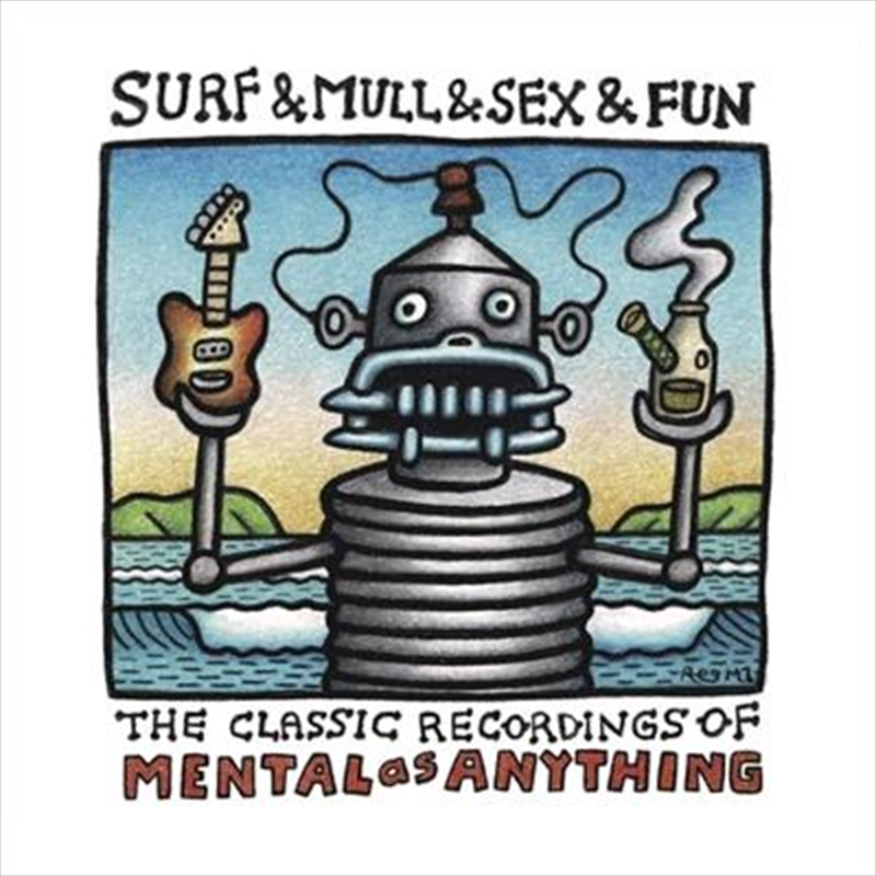 Surf And Mull And Sex And Fun - Classic Recordings Of Mental As Anything | CD