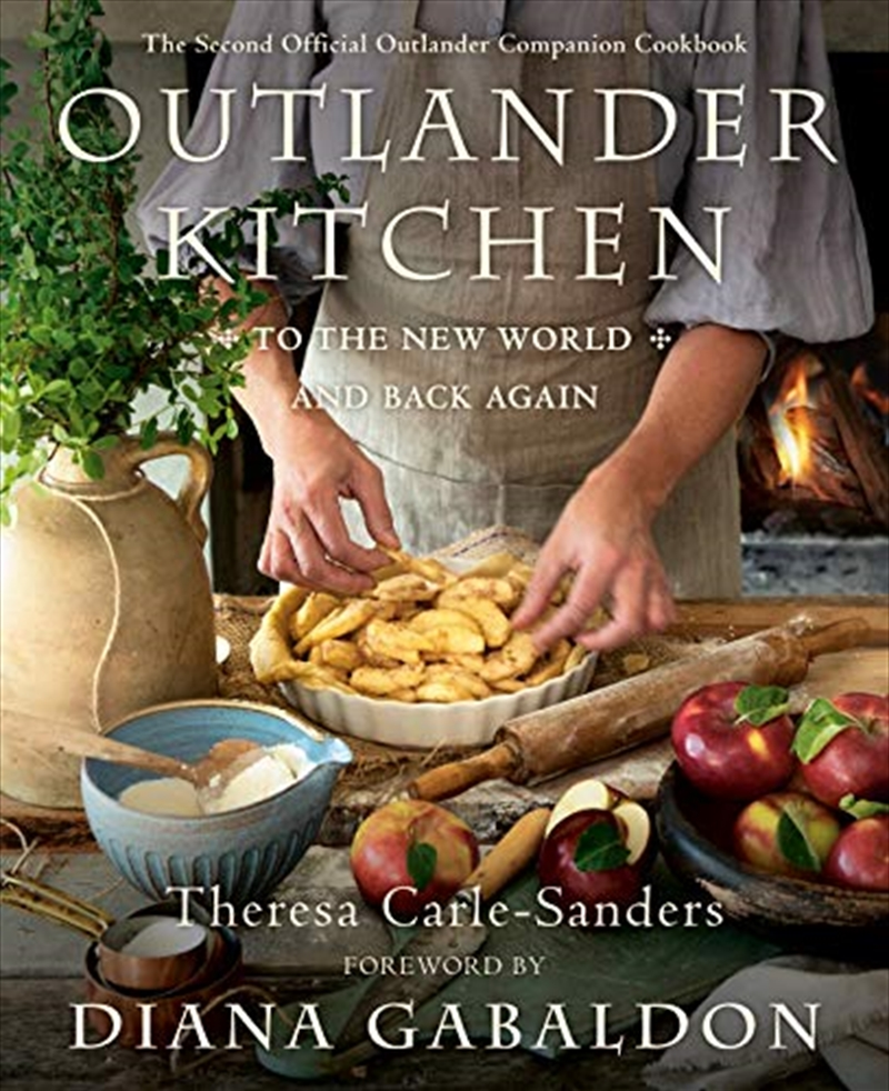 Outlander Kitchen: To The New World And Back Again: The Second Official Outlander Companion Cookbook   Hardback Book