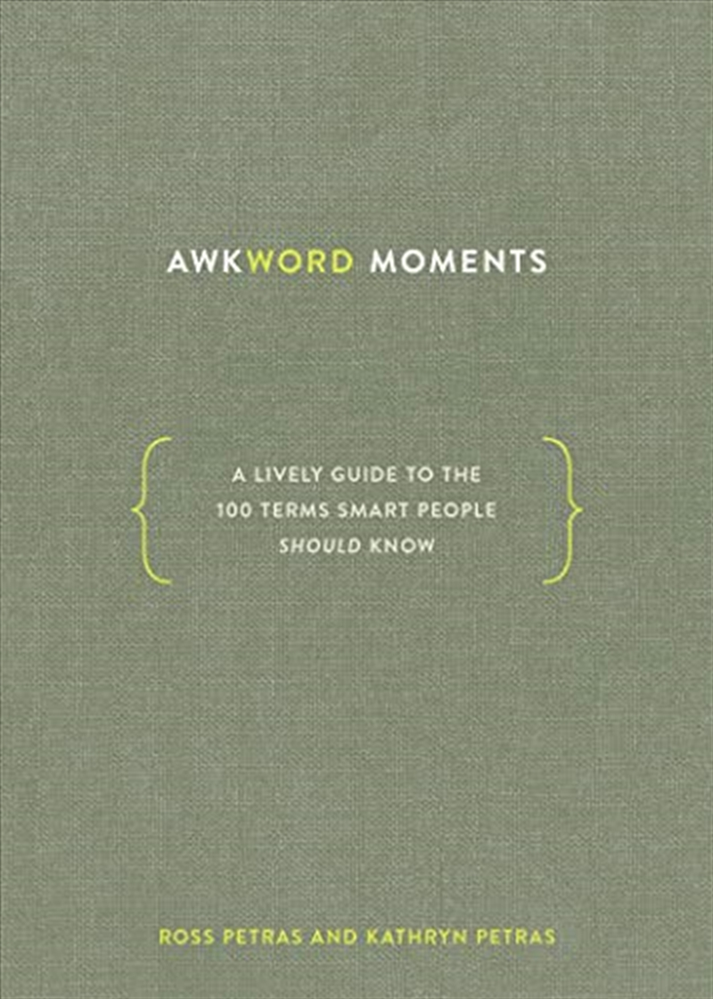 Awkword Moments: A Lively Guide To The 100 Terms Smart People Should Know | Hardback Book