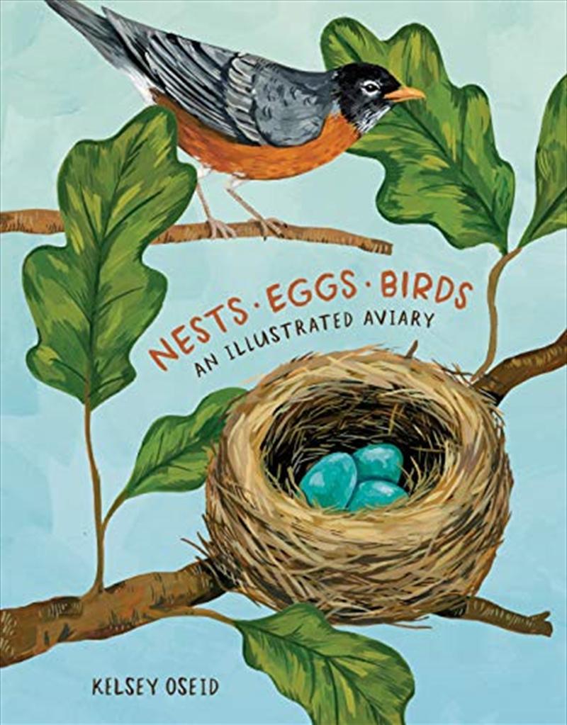 Nests, Eggs, Birds: An Illustrated Aviary | Hardback Book