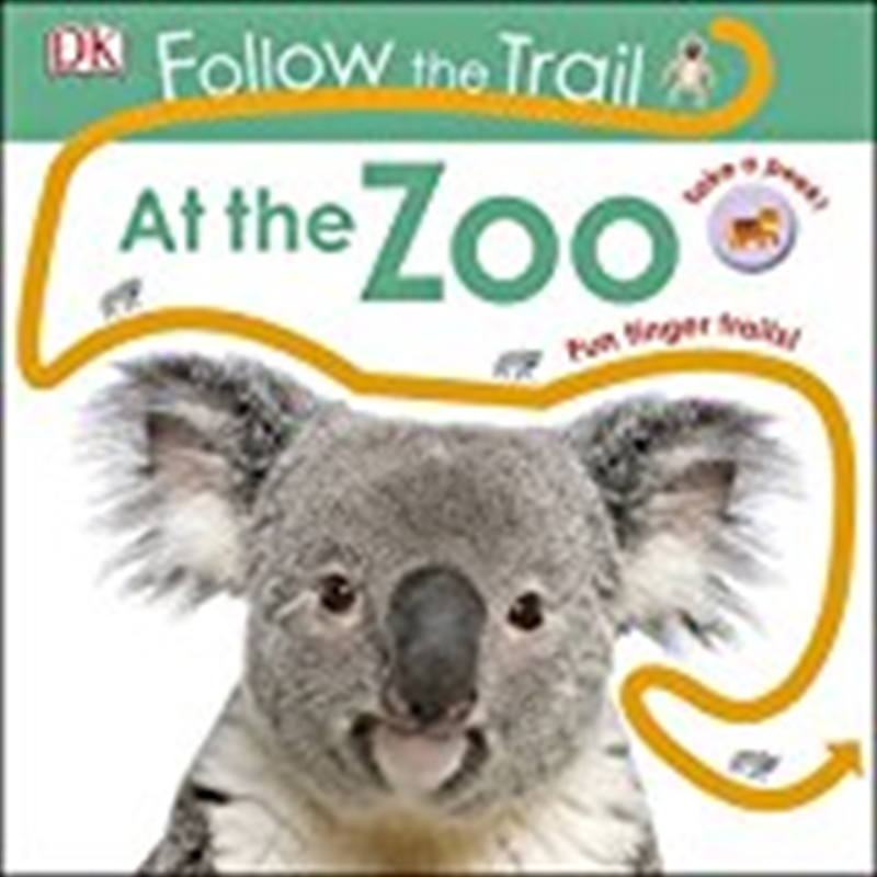 Follow The Trail At The Zoo: Take A Peek! Fun Finger Trails! [board Book] Dk | Hardback Book