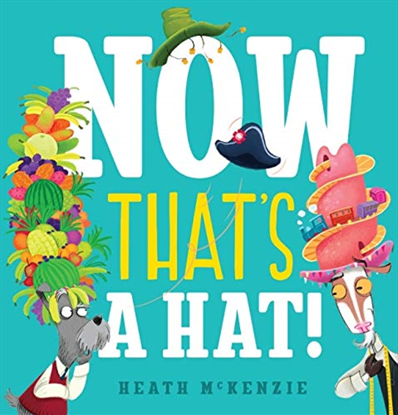 Now That's A Hat! (hardcover) | Hardback Book