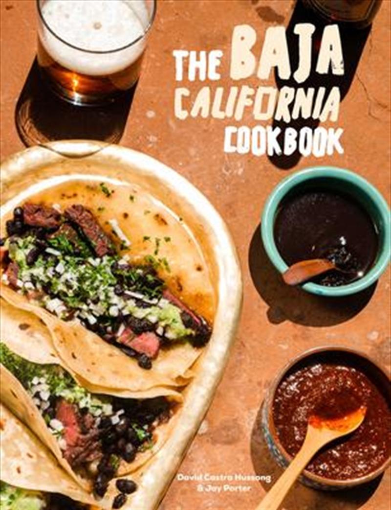 Baja Cookbook : 60 Recipes from Lower California | Hardback Book