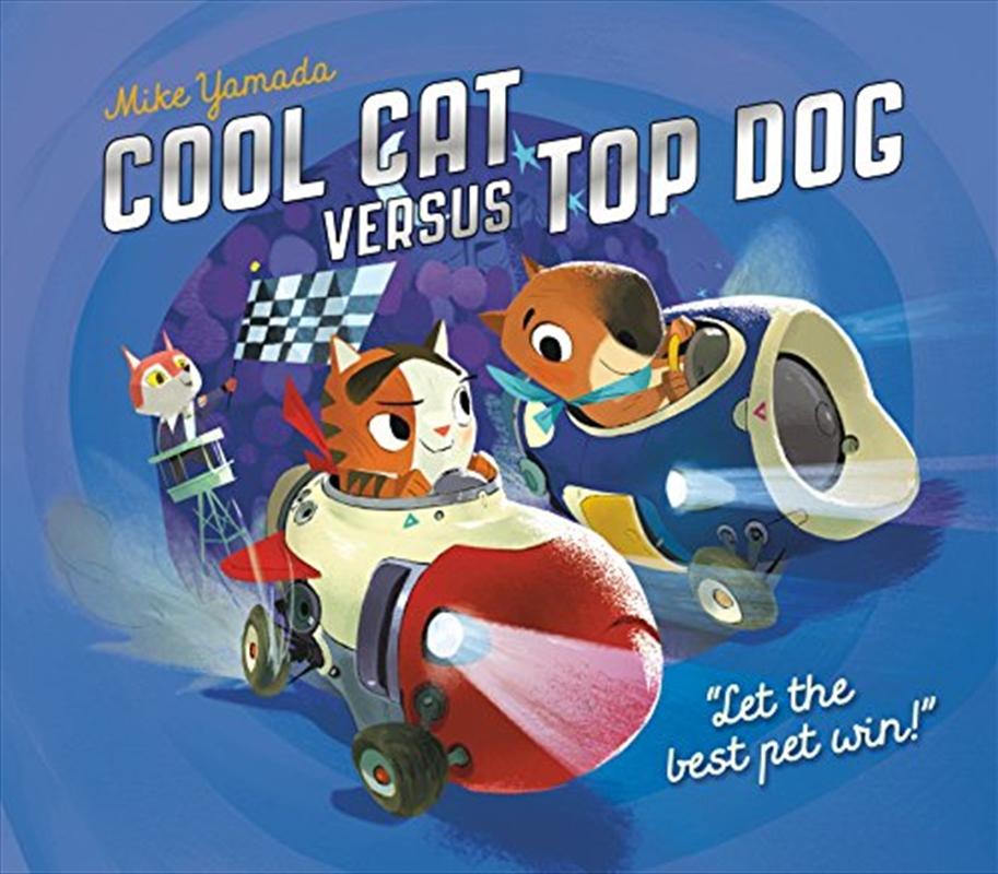 Cool Cat Versus Top Dog | Paperback Book