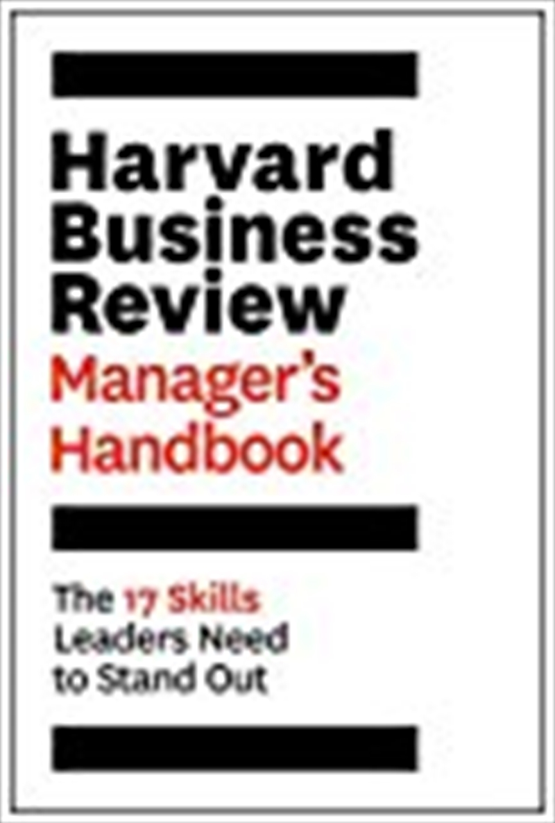 The Harvard Business Review Manager's Handbook: The 17 Skills Leaders Need To Stand Out (hbr Handboo | Paperback Book