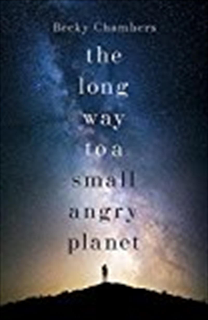 The Long Way To A Small, Angry Planet: Wayfarers 1 | Paperback Book