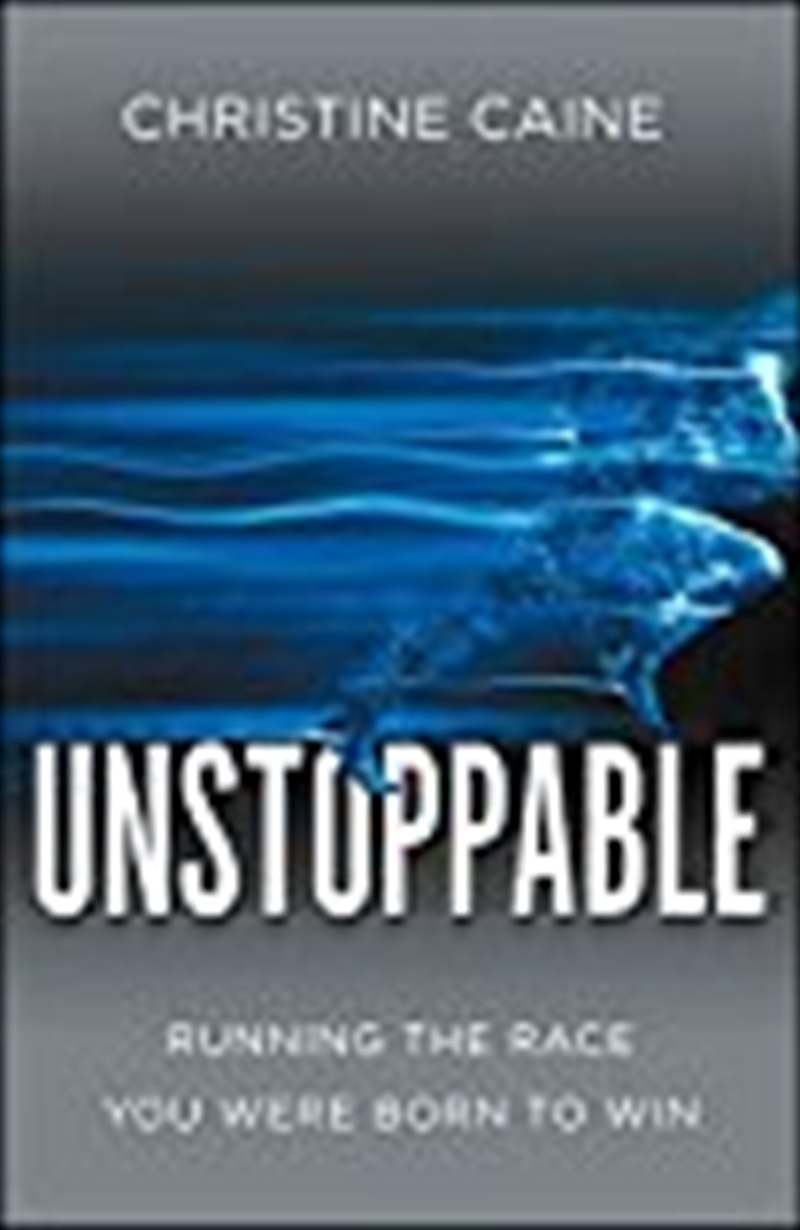 Unstoppable: Running The Race You Were Born To Win | Paperback Book