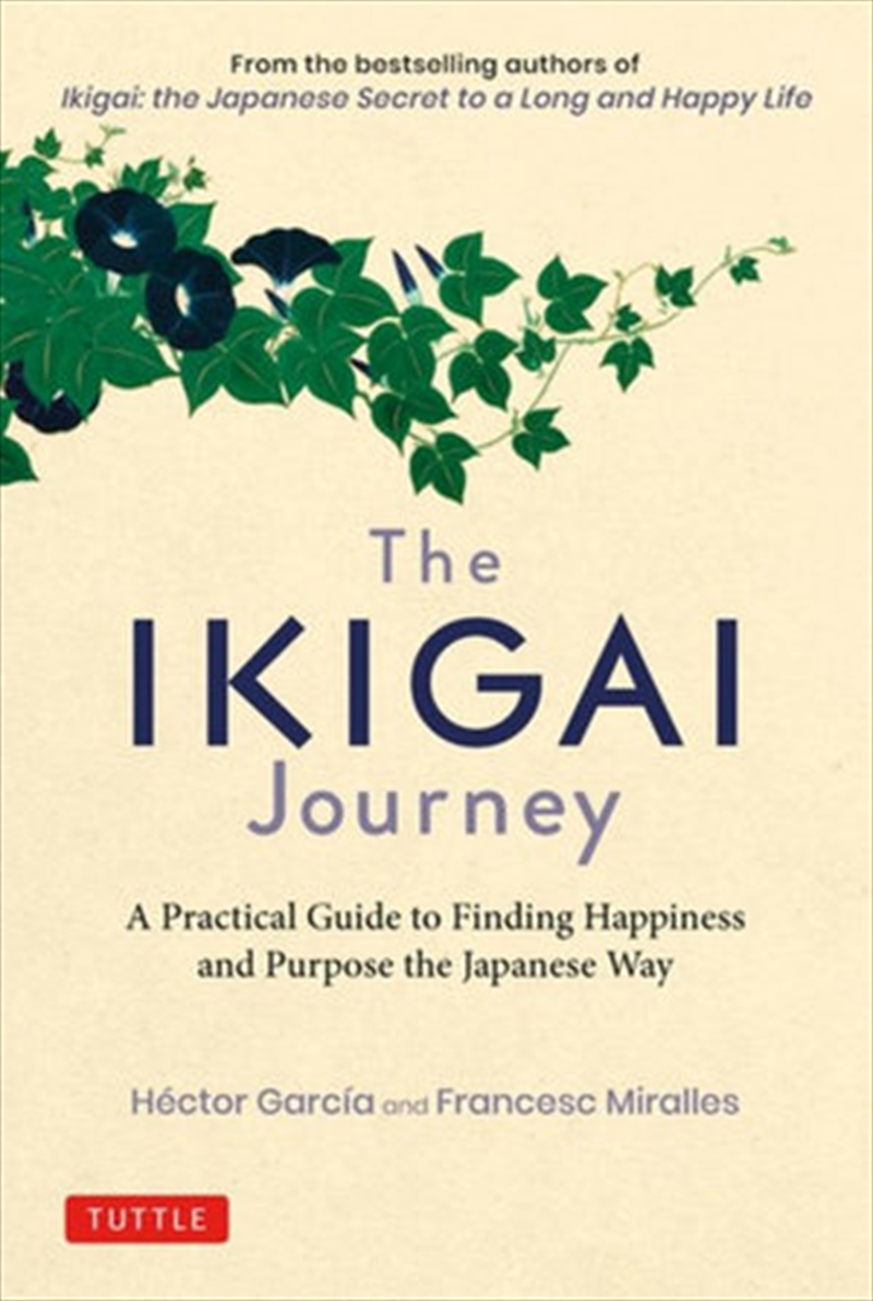 Ikigai Journey, The - A Practical Guide to Finding Happiness and Purpose the Japanese Way | Hardback Book