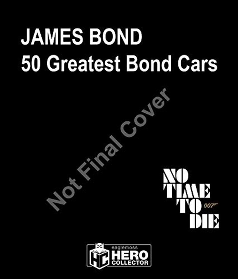50 Greatest James Bond Cars   Hardback Book