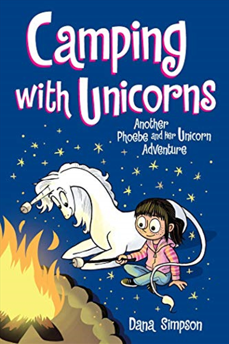 Camping With Unicorns (phoebe And Her Unicorn Series Book 11): Another Phoebe And Her Unicorn Advent | Paperback Book