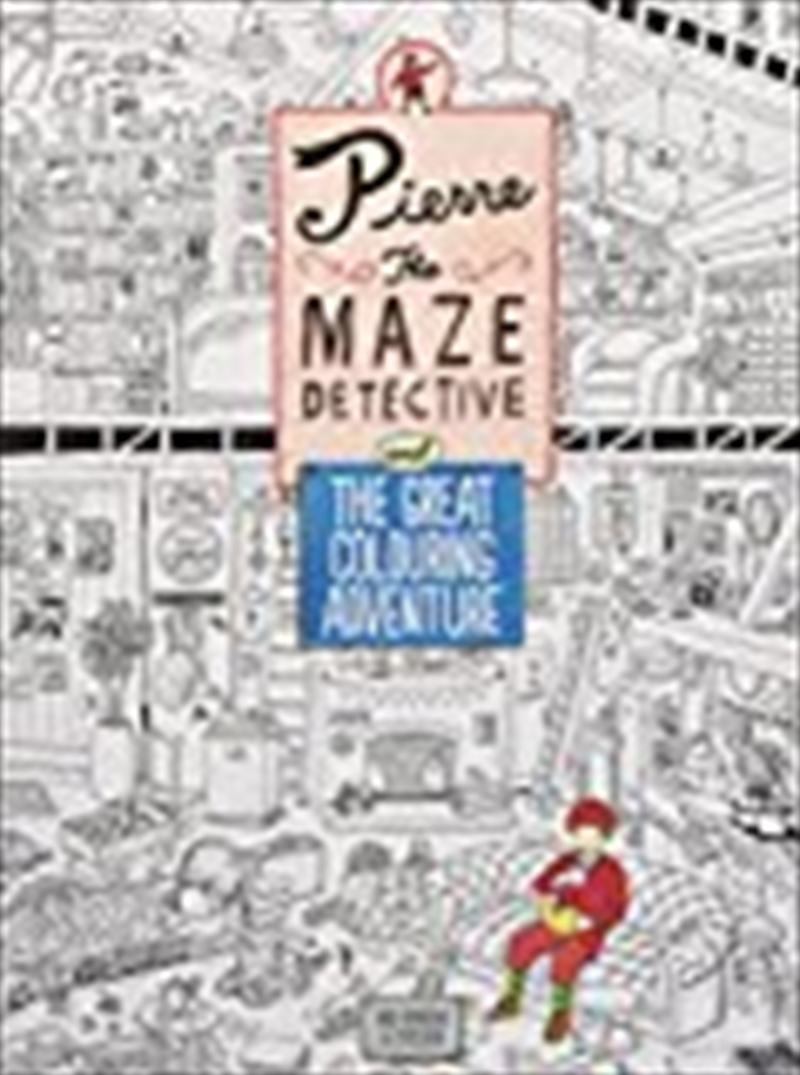 Pierre The Maze Detective And The Great Colouring Adventure | Paperback Book