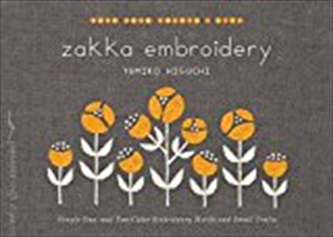 Zakka Embroidery: Simple One- And Two-color Embroidery Motifs And Small Crafts (make Good: Japanese | Paperback Book