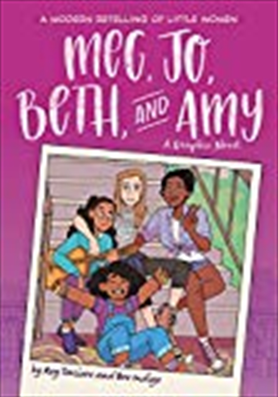 Meg, Jo, Beth, And Amy: A Graphic Novel: A Modern Retelling Of Little Women   Paperback Book