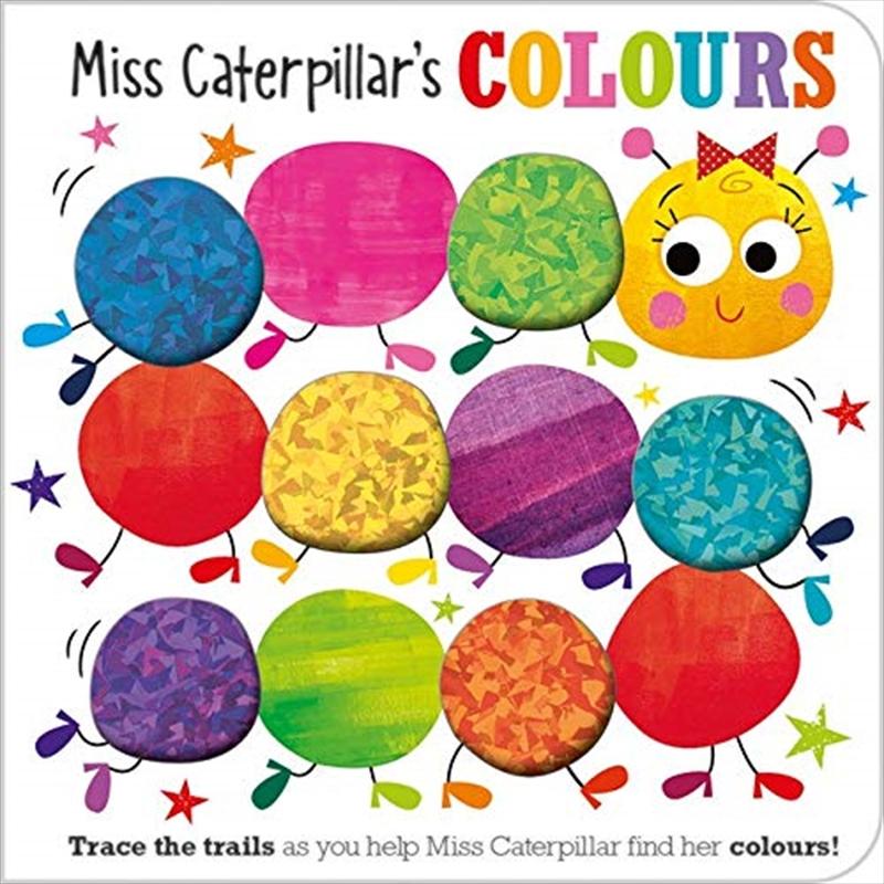 Miss Caterpillar's Colours Board   Board Book