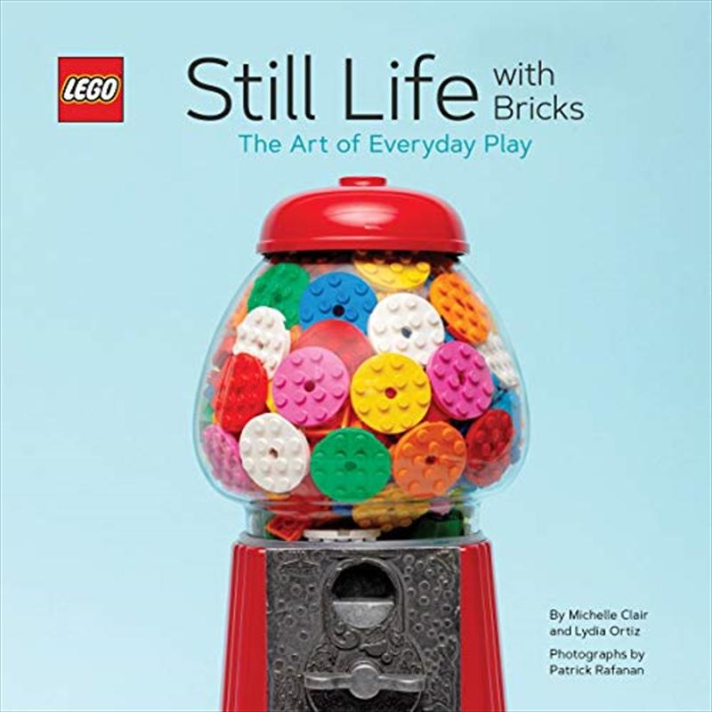Lego Still Life With Bricks: The Art Of Everyday Play | Hardback Book