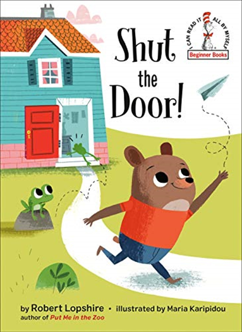 Shut The Door! (beginner Books(r)) | Hardback Book