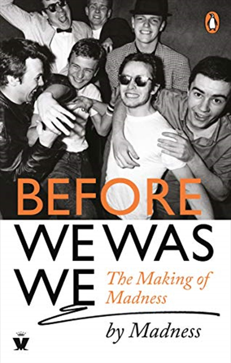 Before We Was We: The Making Of Madness By Madness | Paperback Book