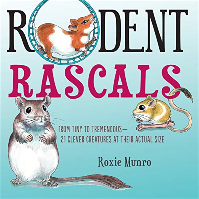 Rodent Rascals: Clever Creatures At Their Actual Size | Paperback Book
