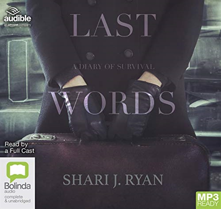 Last Words: A Diary Of Survival   Audio Book