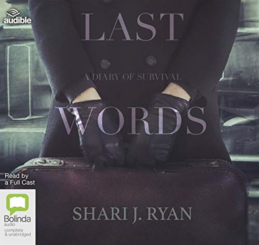 Last Words: A Diary Of Survival | Audio Book