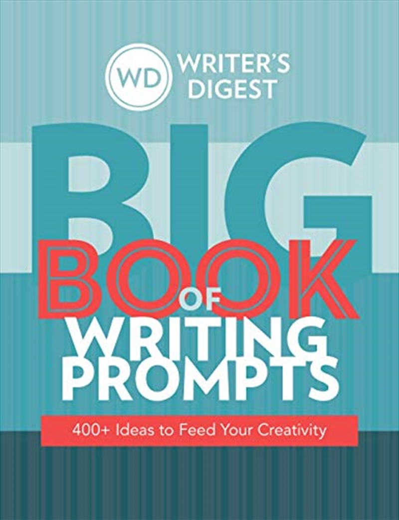 Writer's Digest Big Book Of Writing Prompts: 400+ Ideas To Feed Your Creativity | Paperback Book