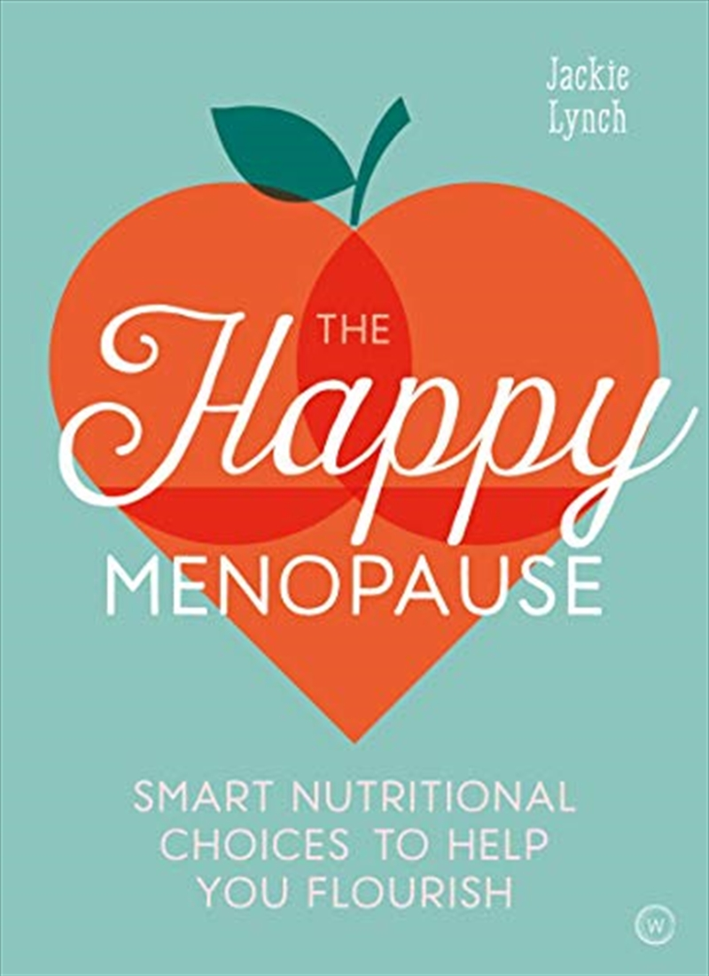 The Happy Menopause: Smart Nutrition To Help You Flourish | Paperback Book