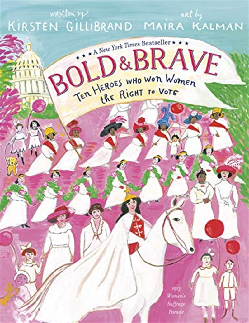 Bold & Brave: Ten Heroes Who Won Women The Right To Vote | Paperback Book