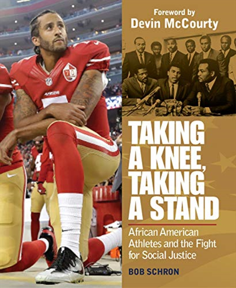 Taking A Knee, Taking A Stand: African American Athletes And The Fight For Social Justice | Hardback Book