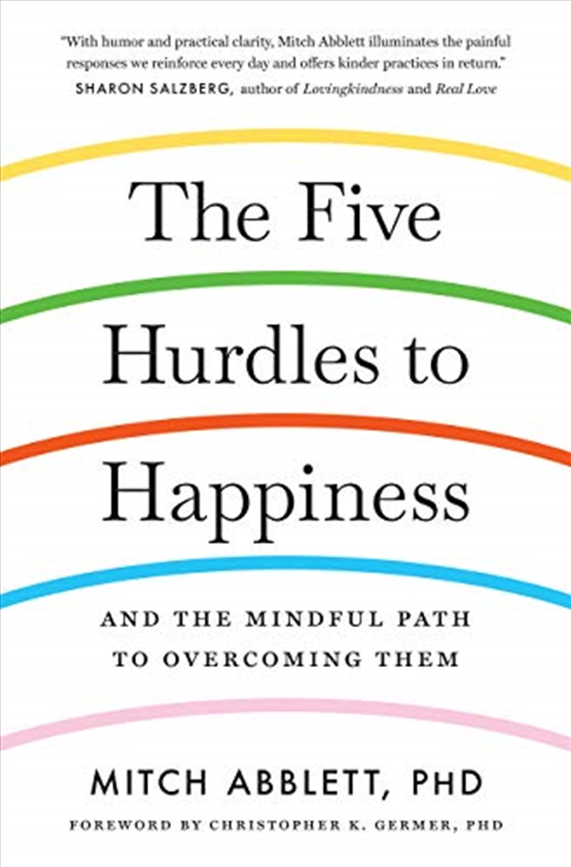 The Five Hurdles To Happiness: And The Mindful Path To Overcoming Them | Paperback Book