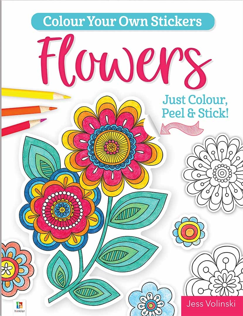 Colour Your Own Stickers: Flowers   Colouring Book
