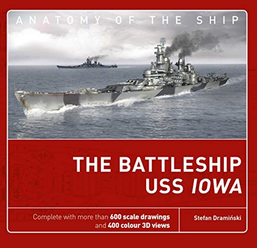 The Battleship Uss Iowa (anatomy Of The Ship) | Hardback Book