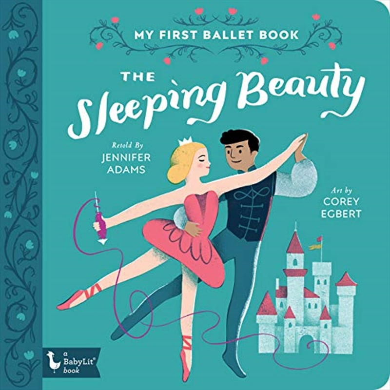 The Sleeping Beauty: My First Ballet Book (babylit Primers) | Board Book