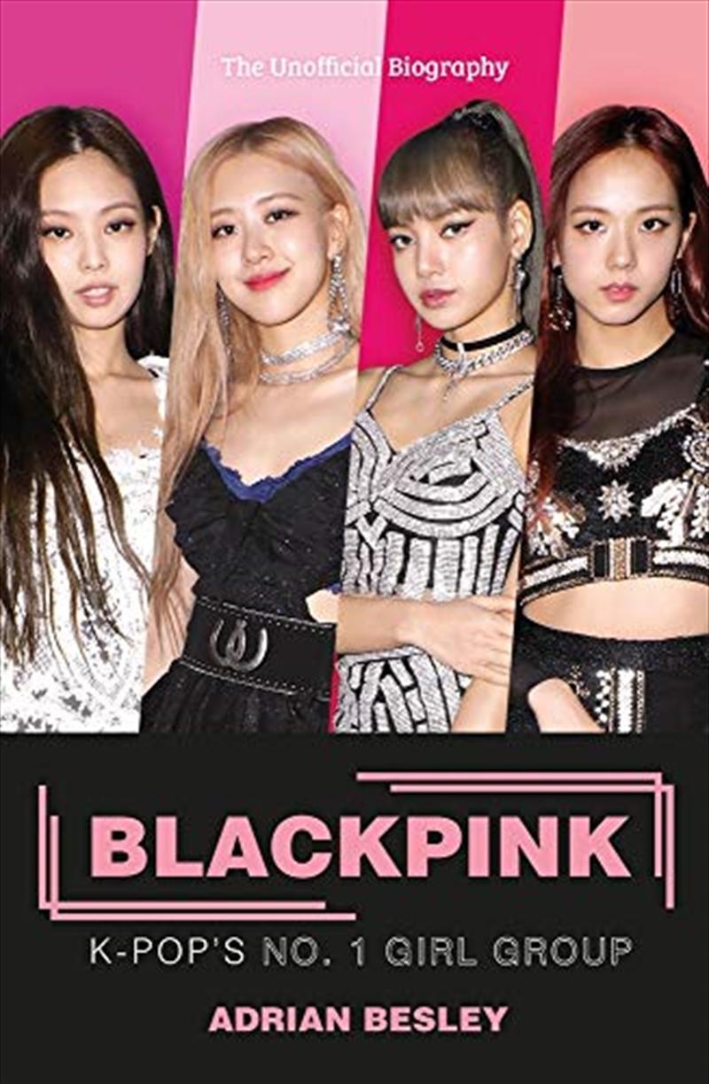 Blackpink: K-pop's No.1 Girl Group   Paperback Book