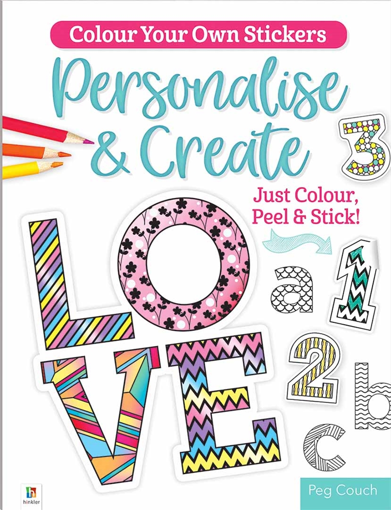 Colour Your Own Stickers: Personalise & Create   Colouring Book