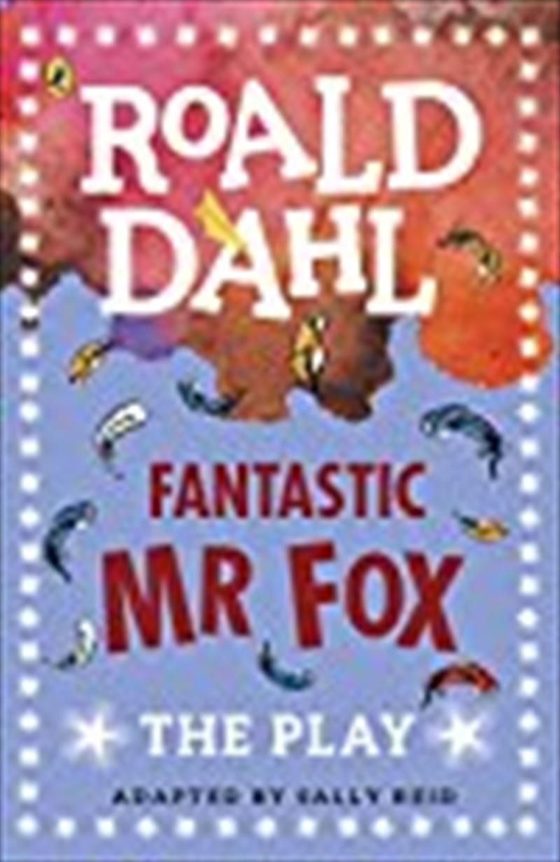 Fantastic Mr Fox: A Play   Paperback Book