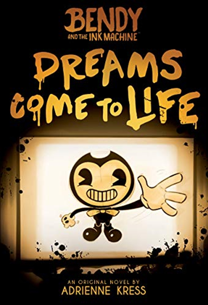 Dreams Come To Life (bendy And The Ink Machine, Book 1) | Paperback Book