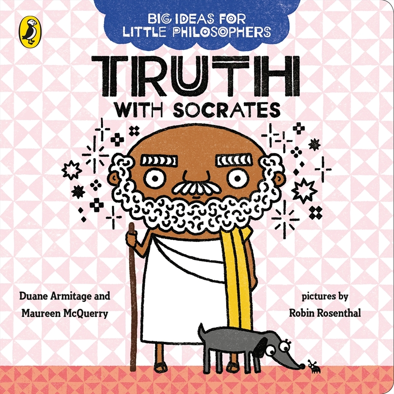 Big Ideas For Little Philosophers: Truth With Socrates   Board Book