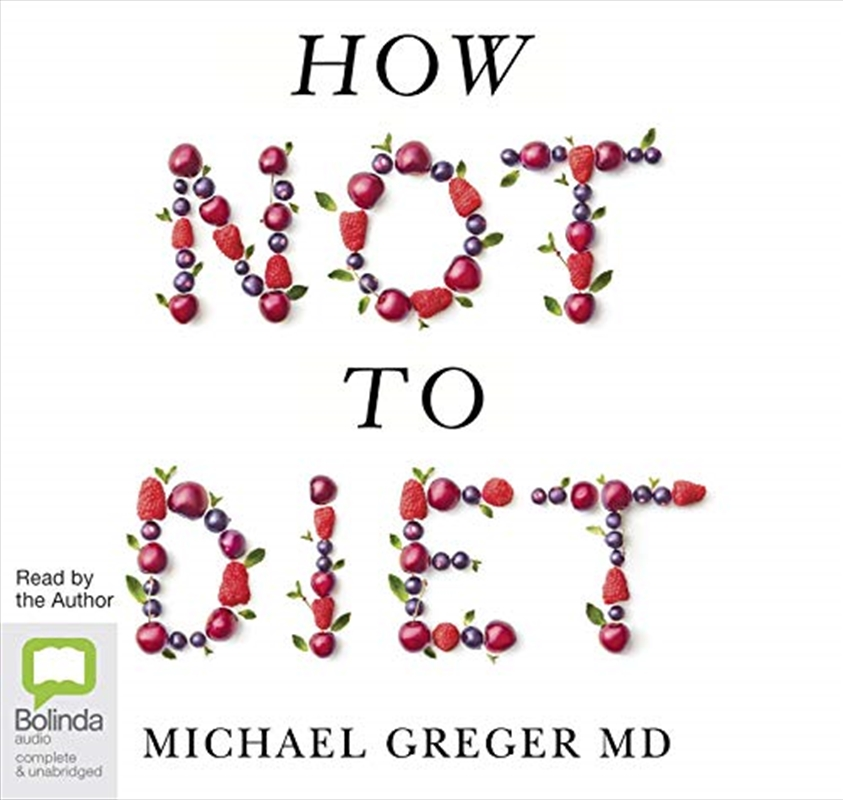 How Not To Diet   Audio Book