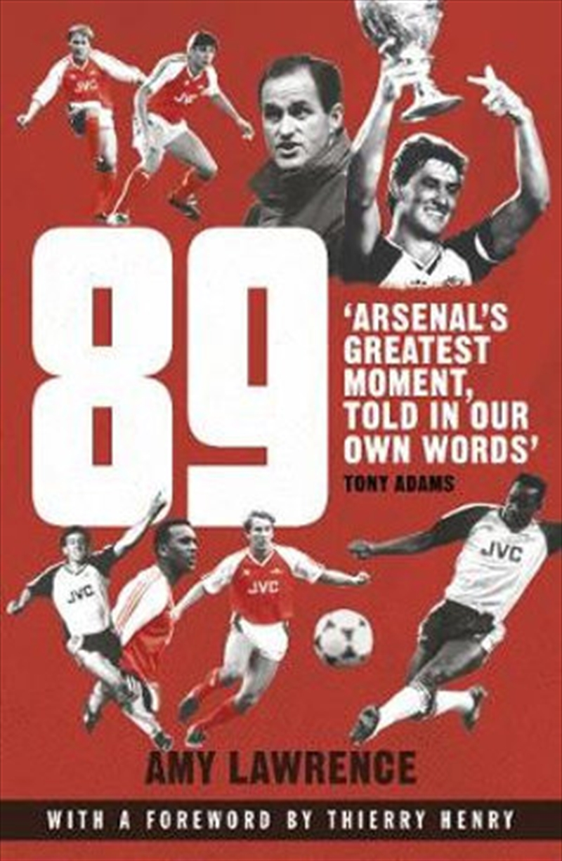 89 - Arsenal's Greatest Moment, Told in Our Own Words | Paperback Book