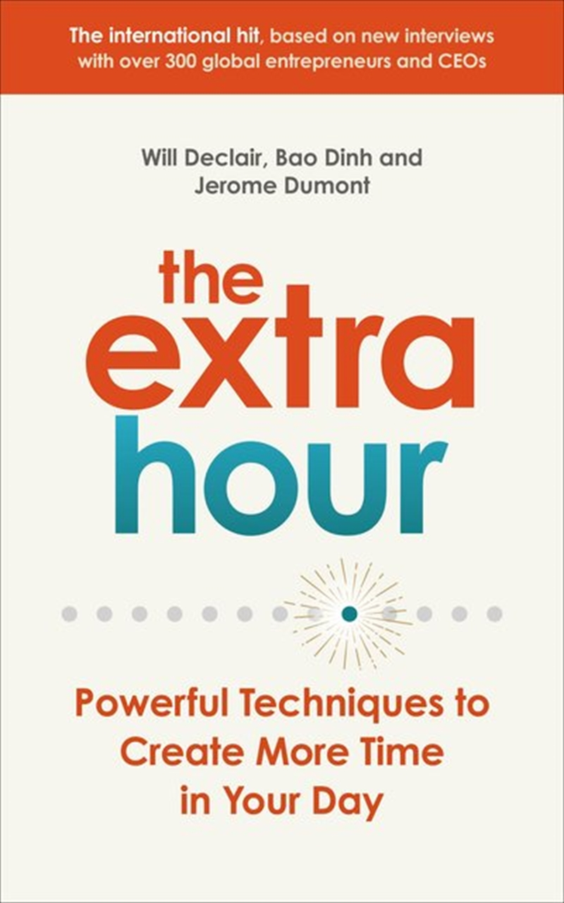 Extra Hour Powerful Techniques to Create More Time in Your Day | Paperback Book