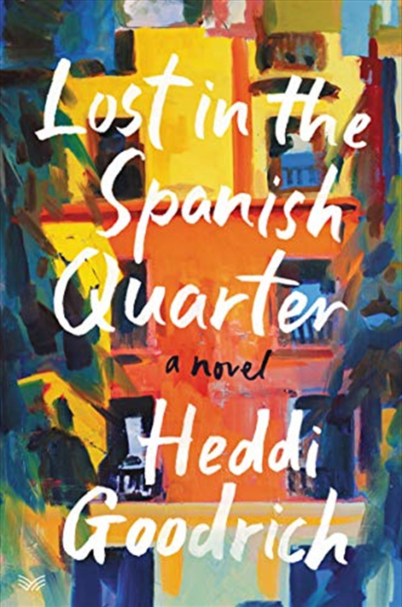 Lost In The Spanish Quarter: A Novel | Paperback Book