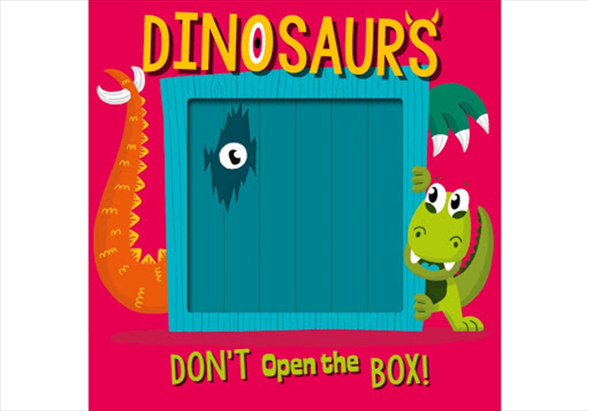 Don't Open The Box Dinosaurs   Board Book